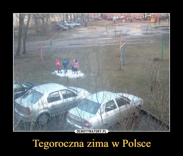 Tegoroczna zima w Polsce –