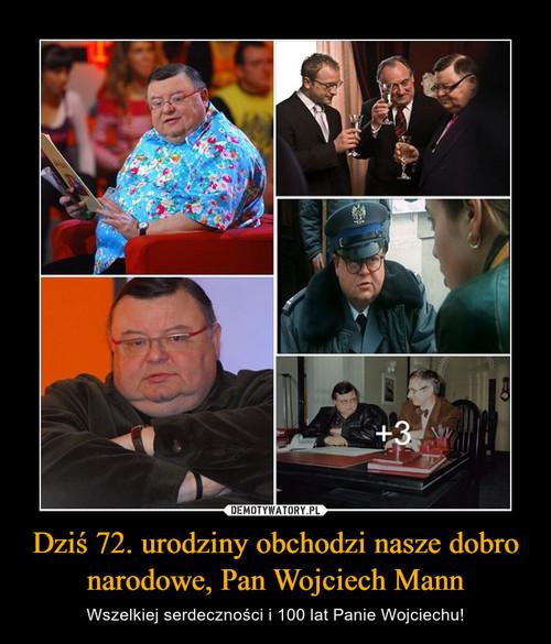 Dziś 72. urodziny obchodzi nasze dobro narodowe, Pan Wojciech Mann
