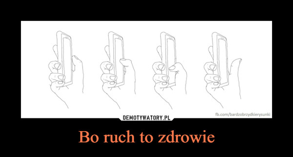 Bo ruch to zdrowie –