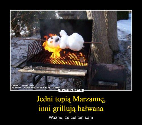 Jedni topią Marzannę, inni grillują bałwana