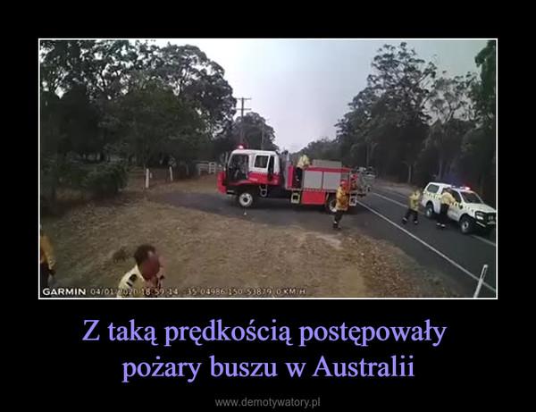 Z taką prędkością postępowały pożary buszu w Australii –