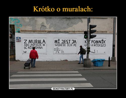 Krótko o muralach: