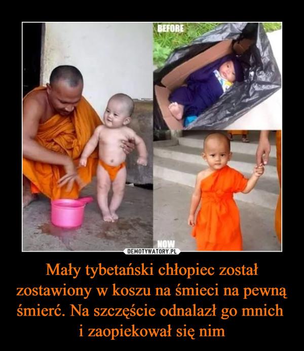 Mały tybetański chłopiec został zostawiony w koszu na śmieci na pewną śmierć. Na szczęście odnalazł go mnich i zaopiekował się nim –