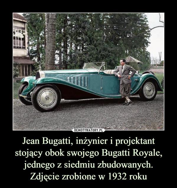 Jean Bugatti, inżynier i projektant stojący obok swojego Bugatti Royale, jednego z siedmiu zbudowanych.Zdjęcie zrobione w 1932 roku –