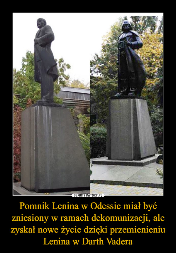 Pomnik Lenina w Odessie miał być zniesiony w ramach dekomunizacji, ale zyskał nowe życie dzięki przemienieniu Lenina w Darth Vadera –