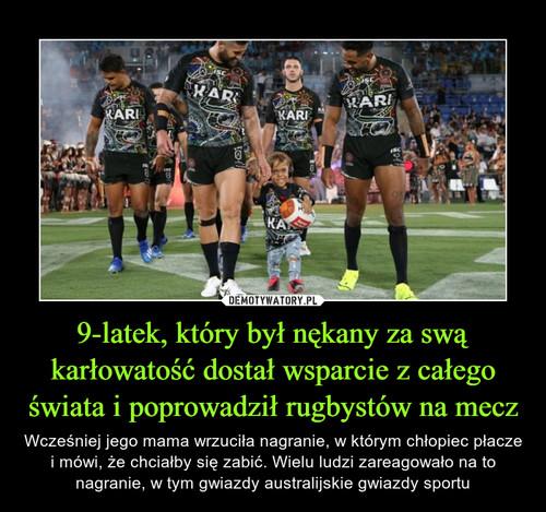 9-latek, który był nękany za swą karłowatość dostał wsparcie z całego świata i poprowadził rugbystów na mecz