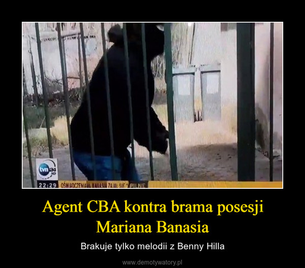 Agent CBA kontra brama posesji Mariana Banasia – Brakuje tylko melodii z Benny Hilla