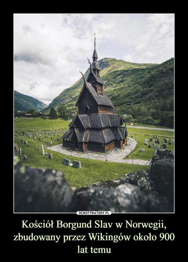 Kościół Borgund Slav w Norwegii, zbudowany przez Wikingów około 900 lat temu –