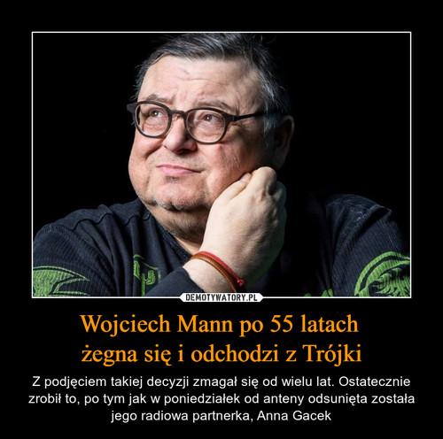 Wojciech Mann po 55 latach  żegna się i odchodzi z Trójki