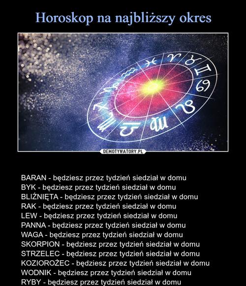 Horoskop na najbliższy okres