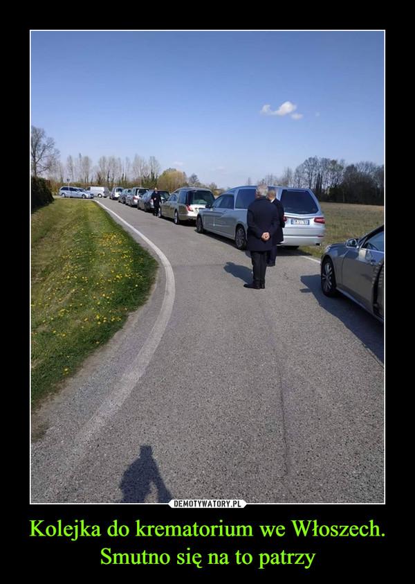 Kolejka do krematorium we Włoszech. Smutno się na to patrzy –