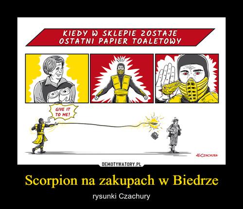 Scorpion na zakupach w Biedrze