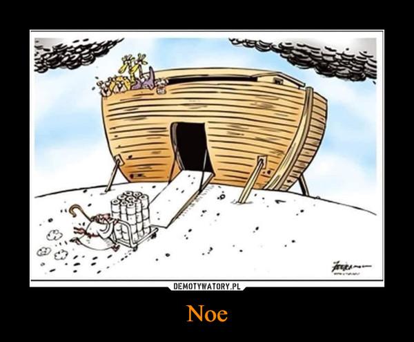 Noe –