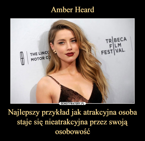 Amber Heard Najlepszy przykład jak atrakcyjna osoba staje się nieatrakcyjna przez swoją osobowość