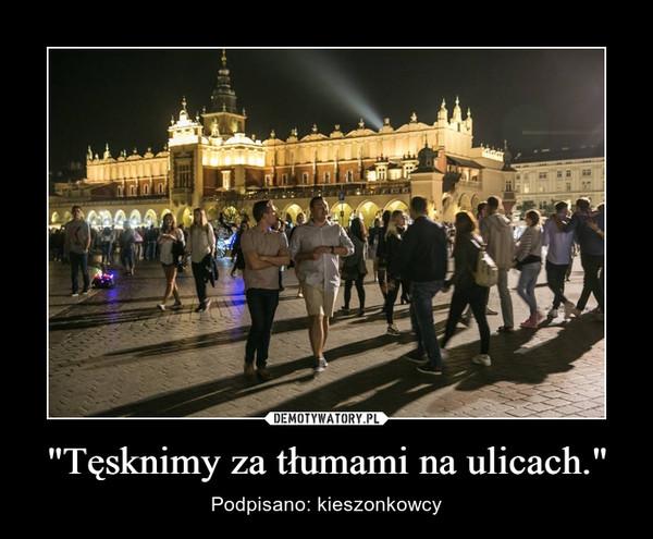 """""""Tęsknimy za tłumami na ulicach."""" – Podpisano: kieszonkowcy"""