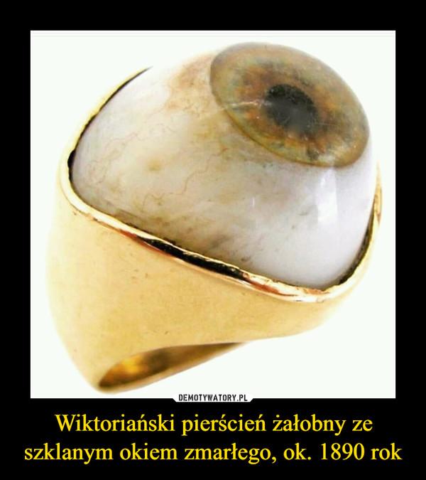 Wiktoriański pierścień żałobny ze szklanym okiem zmarłego, ok. 1890 rok –