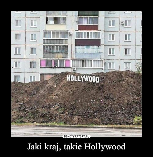 Jaki kraj, takie Hollywood