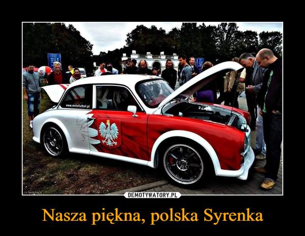 Nasza piękna, polska Syrenka –