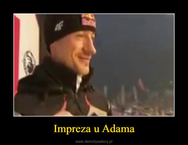 Impreza u Adama –