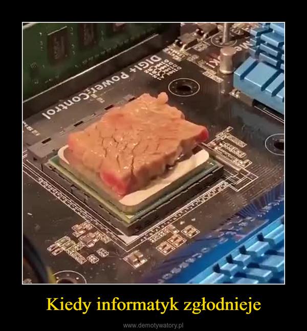 Kiedy informatyk zgłodnieje –