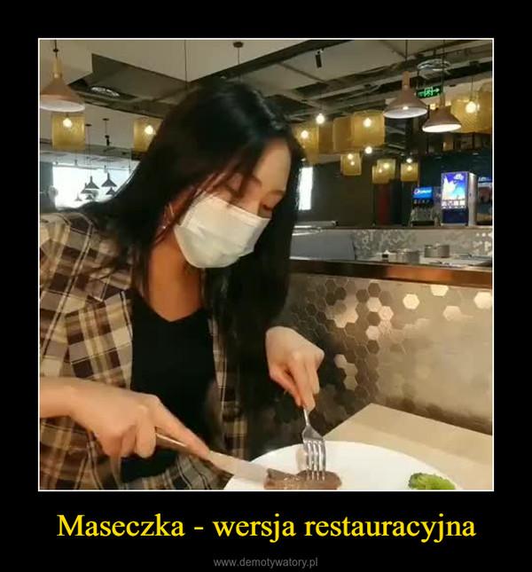 Maseczka - wersja restauracyjna –
