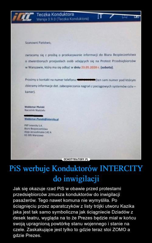 PiS werbuje Konduktorów INTERCITY do inwigilacji