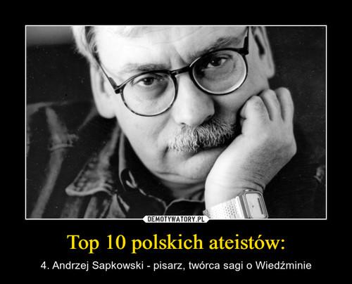 Top 10 polskich ateistów:
