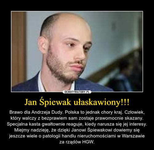 Jan Śpiewak ułaskawiony!!!