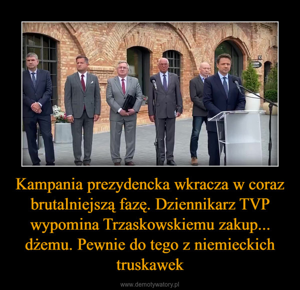 Kampania prezydencka wkracza w coraz brutalniejszą fazę. Dziennikarz TVP wypomina Trzaskowskiemu zakup... dżemu. Pewnie do tego z niemieckich truskawek –
