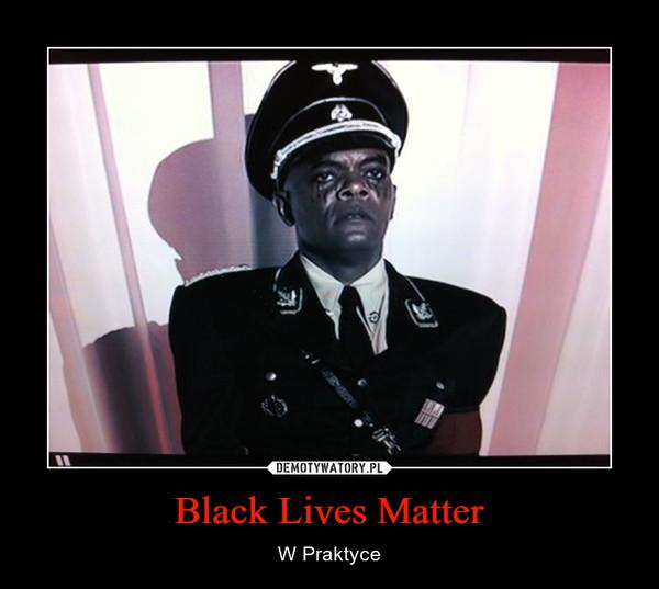 Black Lives Matter – W Praktyce