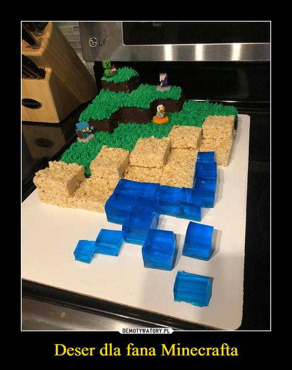 Deser dla fana Minecrafta –