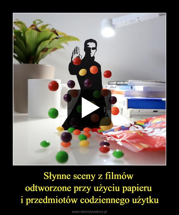 Słynne sceny z filmów odtworzone przy użyciu papieru i przedmiotów codziennego użytku –