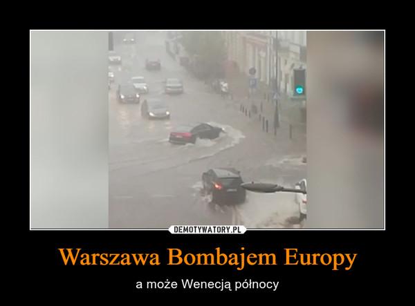 Warszawa Bombajem Europy – a może Wenecją północy