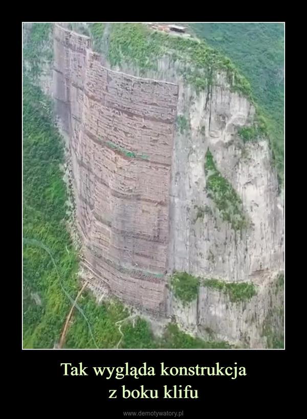 Tak wygląda konstrukcjaz boku klifu –
