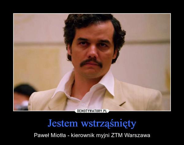 Jestem wstrząśnięty – Paweł Miotła - kierownik myjni ZTM Warszawa