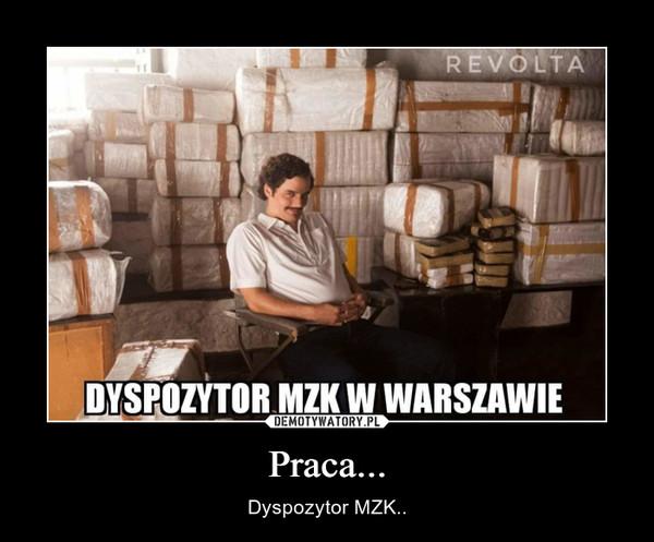 Praca... – Dyspozytor MZK..