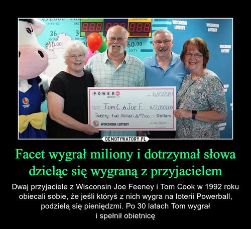 Facet wygrał miliony i dotrzymał słowa dzieląc się wygraną z przyjacielem