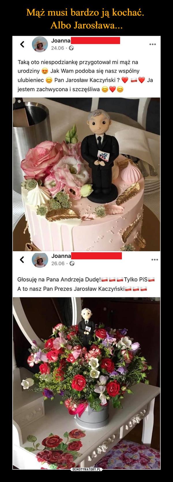 –  Taką oto niespodziankę przygotował mi mąż na urodziny lit Jak Wam podoba się nasz wspólny ulubieniec U Pan Jarosław Kaczyński ? mee W Ja jestem zachwycona i szczęśliwa Głosuję na Pana Andrzeja Dudę!  Tylko PiS~ A to nasz Pan Prezes Jarosław Kaczyński wie