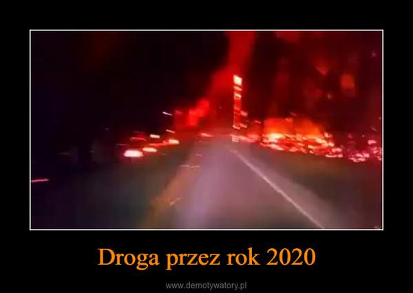 Droga przez rok 2020 –