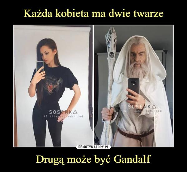 Drugą może być Gandalf –