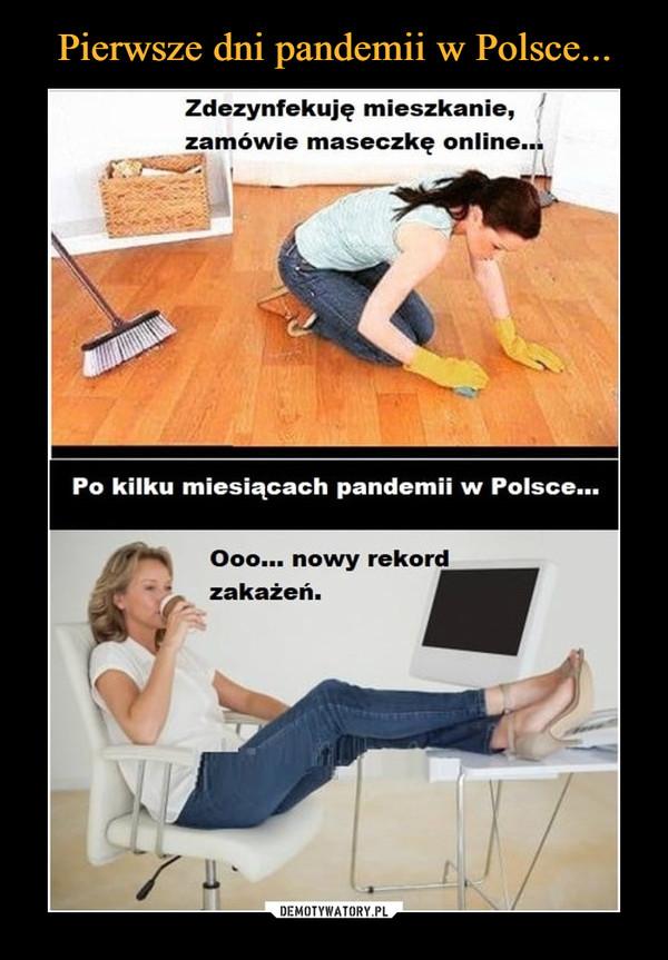 –  Zdezynfekuję mieszkanie,zamówie maseczkę online...Po kilku miesiącach pandemii w Polsce..Ooo... nowy rekordzakażeń.