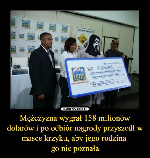 Mężczyzna wygrał 158 milionów dolarów i po odbiór nagrody przyszedł w masce krzyku, aby jego rodzina  go nie poznała