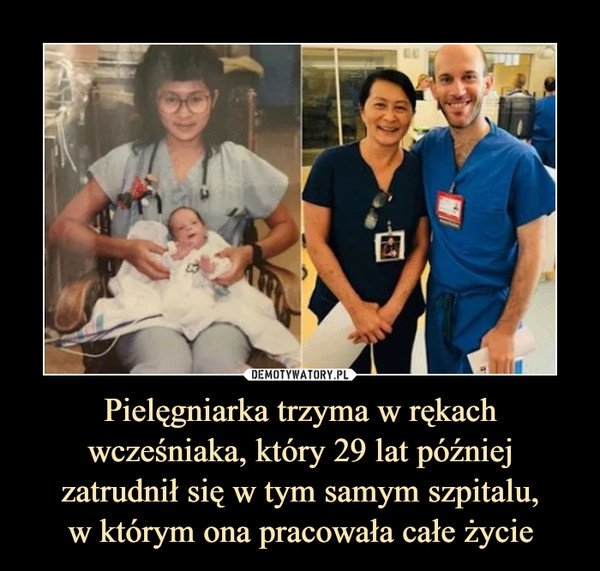 Pielęgniarka trzyma w rękach wcześniaka, który 29 lat później zatrudnił się w tym samym szpitalu,w którym ona pracowała całe życie –