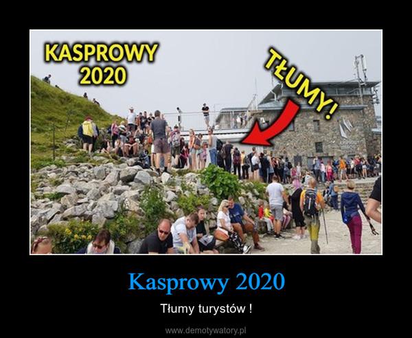 Kasprowy 2020 – Tłumy turystów !