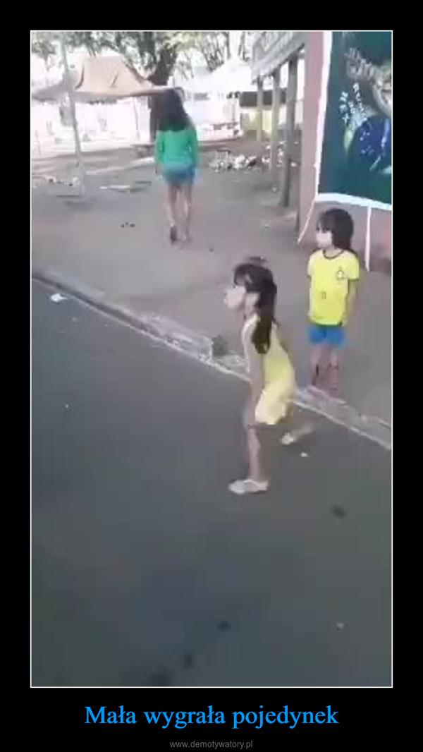 Mała wygrała pojedynek –