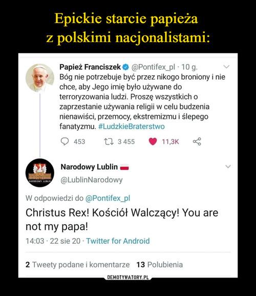 Epickie starcie papieża  z polskimi nacjonalistami:
