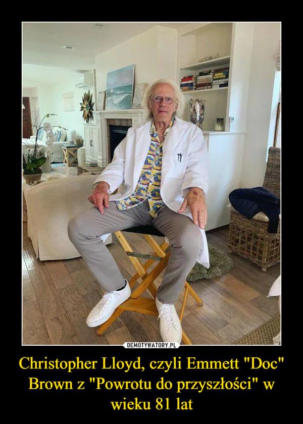 """Christopher Lloyd, czyli Emmett """"Doc"""" Brown z """"Powrotu do przyszłości"""" w wieku 81 lat –"""