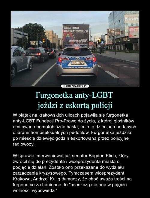 Furgonetka anty-LGBT  jeździ z eskortą policji