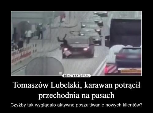 Tomaszów Lubelski, karawan potrącił przechodnia na pasach