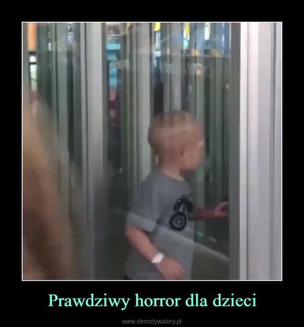 Prawdziwy horror dla dzieci –